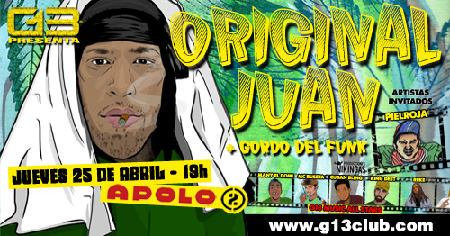 ORIGINAL JUAN + EL GORDO DEL FUNK + G13 ALL STARS G13 EVENTS