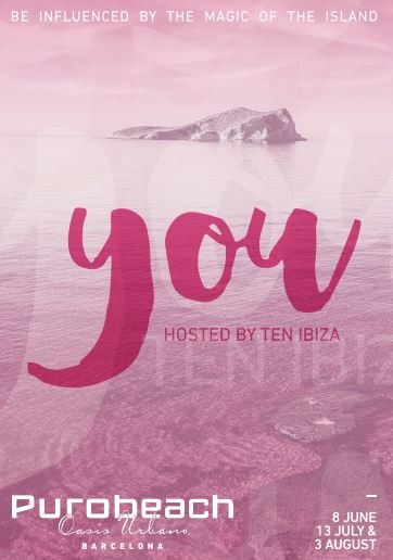 YOU - HOSTED BY TEN IBIZA - Club Purobeach